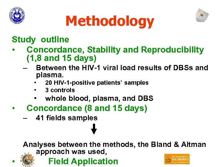Methodology Study outline • Concordance, Stability and Reproducibility (1, 8 and 15 days) –