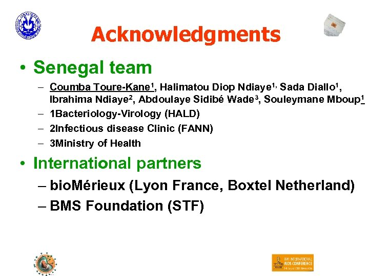 Acknowledgments • Senegal team – Coumba Toure-Kane 1, Halimatou Diop Ndiaye 1, Sada Diallo