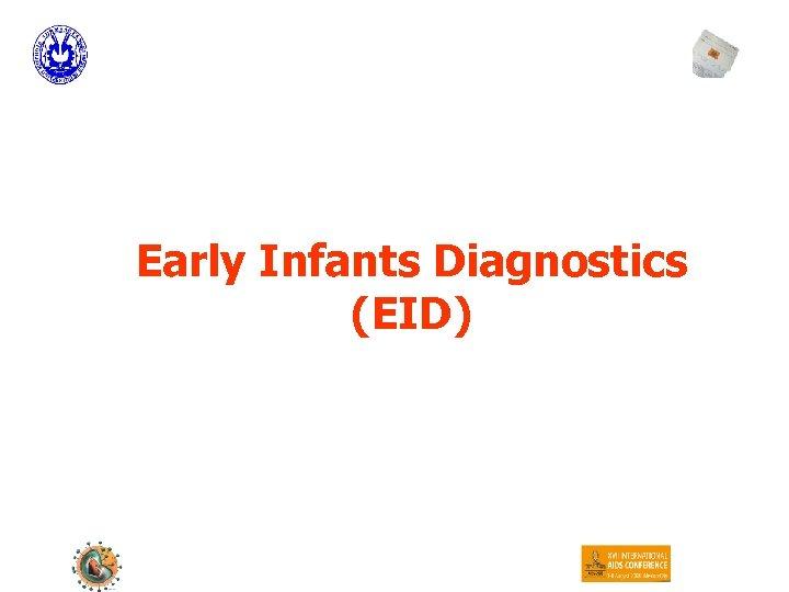 Early Infants Diagnostics (EID)