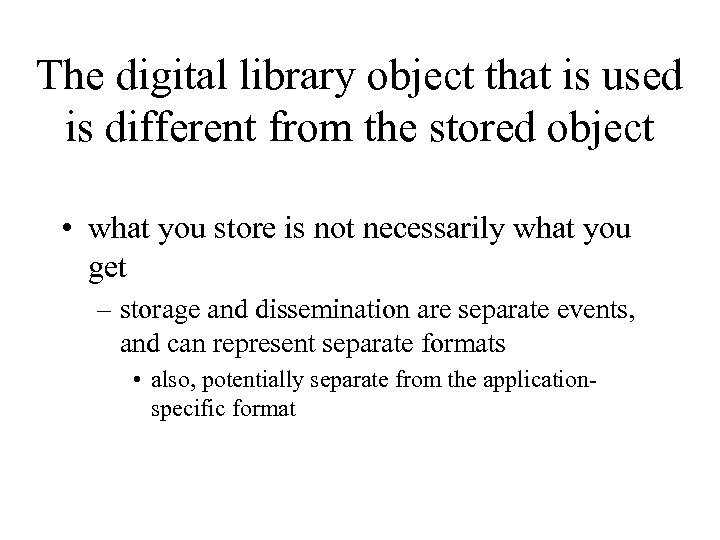 The digital library object that is used is different from the stored object •
