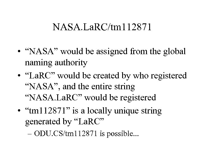"""NASA. La. RC/tm 112871 • """"NASA"""" would be assigned from the global naming authority"""