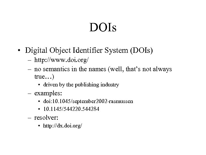 DOIs • Digital Object Identifier System (DOIs) – http: //www. doi. org/ – no