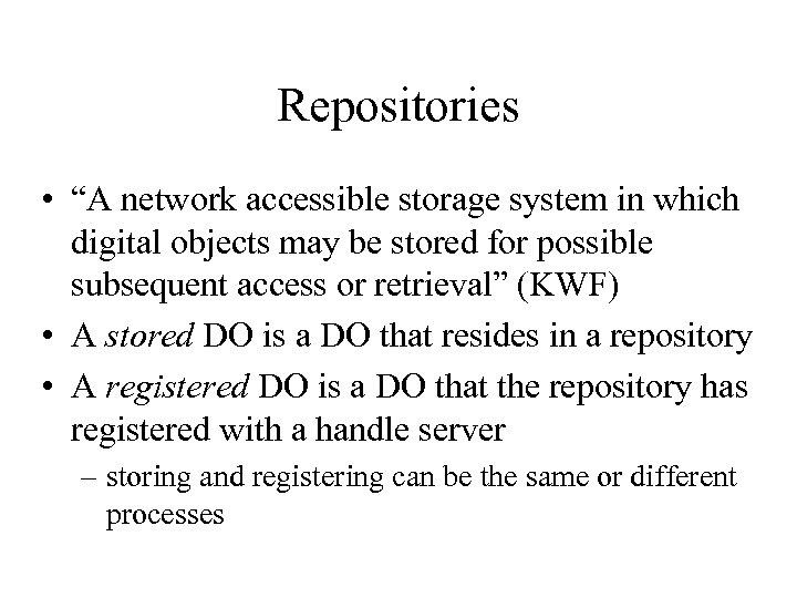 """Repositories • """"A network accessible storage system in which digital objects may be stored"""