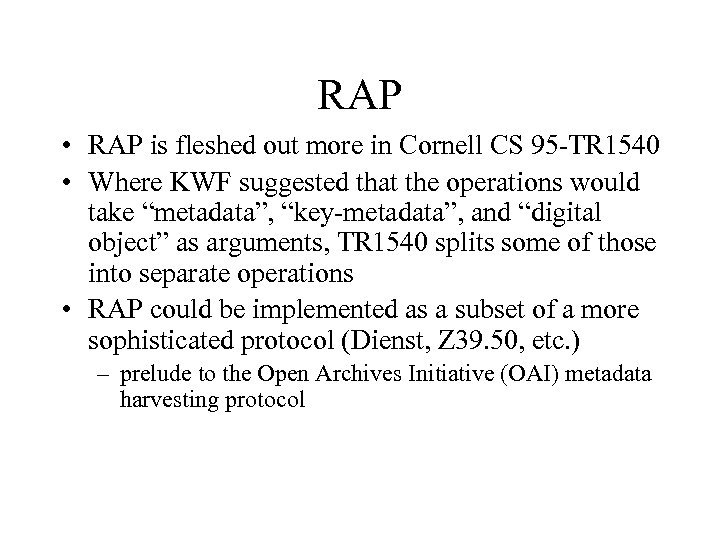 RAP • RAP is fleshed out more in Cornell CS 95 -TR 1540 •