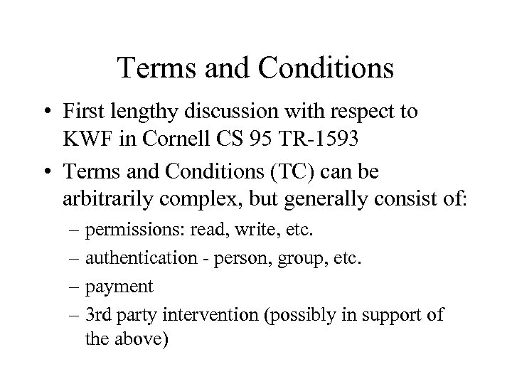 Terms and Conditions • First lengthy discussion with respect to KWF in Cornell CS