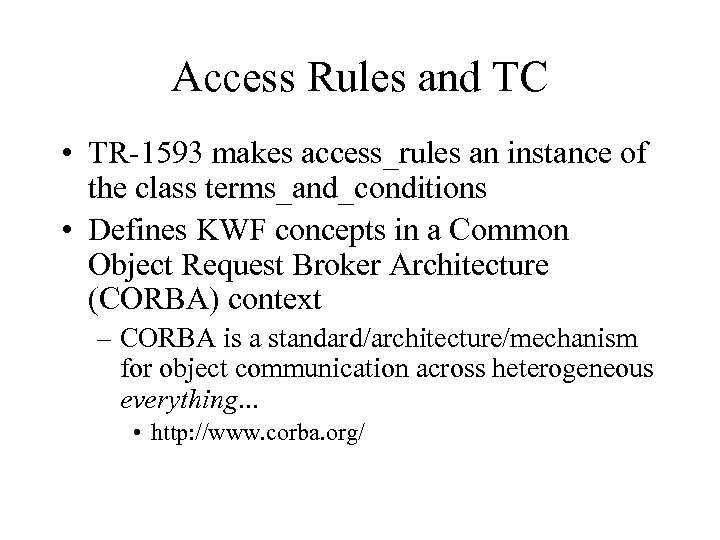 Access Rules and TC • TR-1593 makes access_rules an instance of the class terms_and_conditions