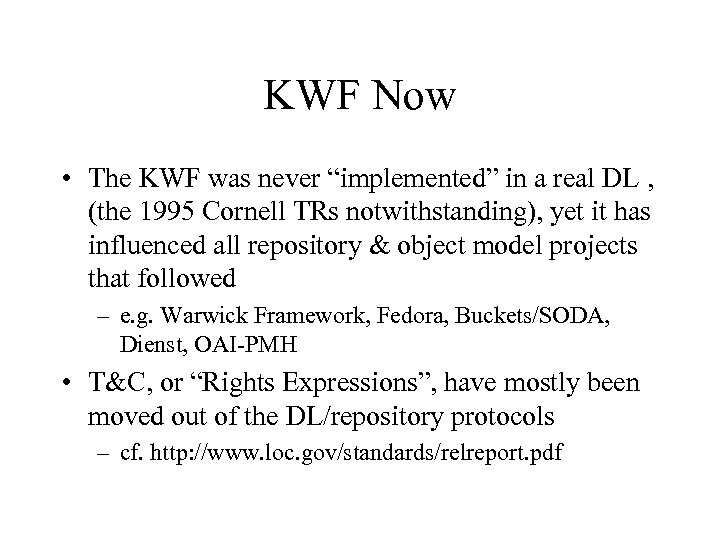 """KWF Now • The KWF was never """"implemented"""" in a real DL , (the"""
