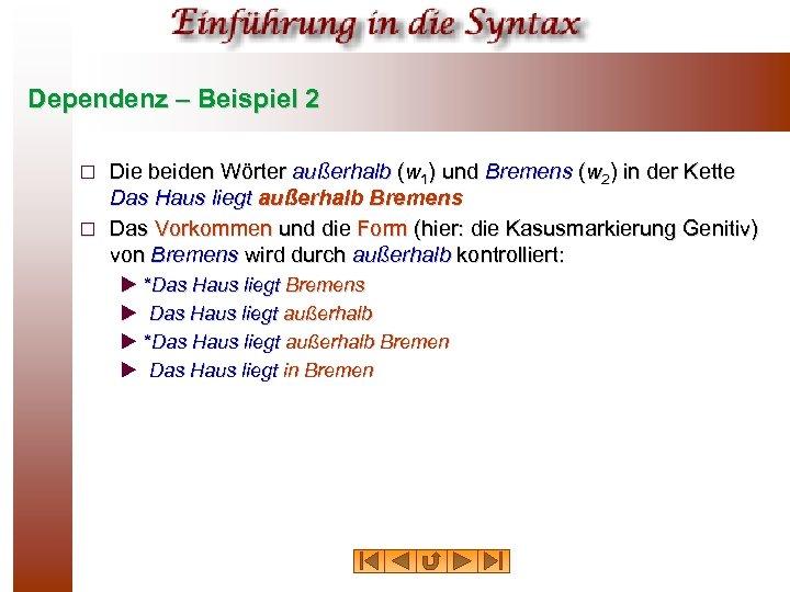 Dependenz – Beispiel 2 Die beiden Wörter außerhalb (w 1) und Bremens (w 2)
