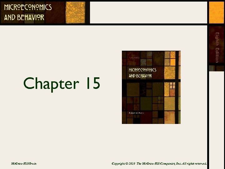 Chapter 15 Mc. Graw-Hill/Irwin Copyright © 2010 The Mc. Graw-Hill Companies, Inc. All rights