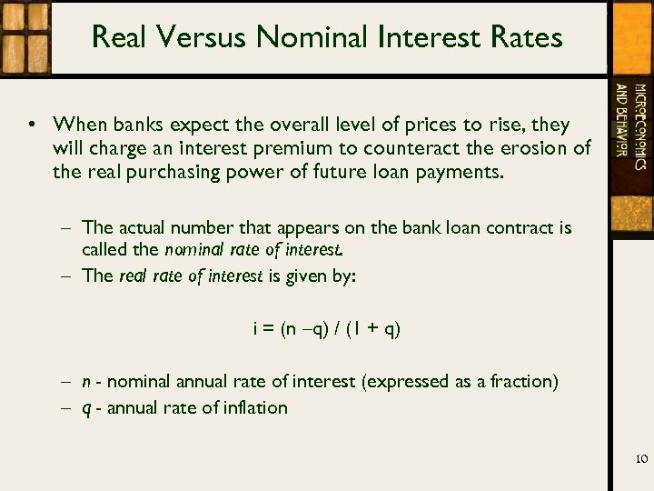 Real Versus Nominal Interest Rates • When banks expect the overall level of prices