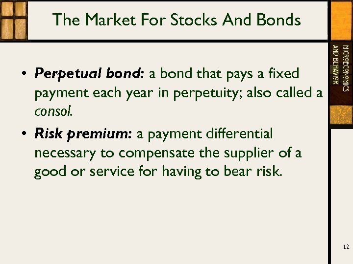 The Market For Stocks And Bonds • Perpetual bond: a bond that pays a