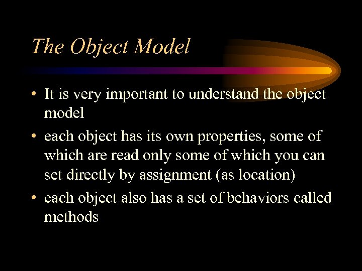 The Object Model • It is very important to understand the object model •