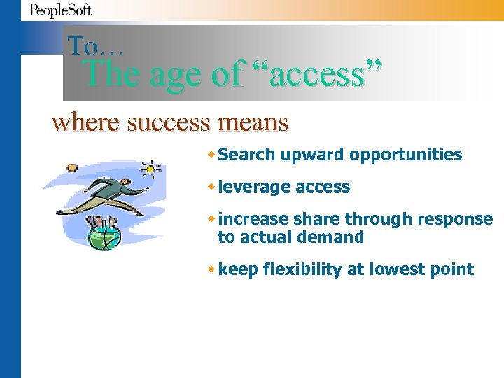"""To… The age of """"access"""" where success means w Search upward opportunities w leverage"""