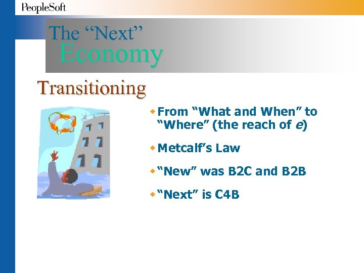 """The """"Next"""" Economy Transitioning w From """"What and When"""" to """"Where"""" (the reach of"""