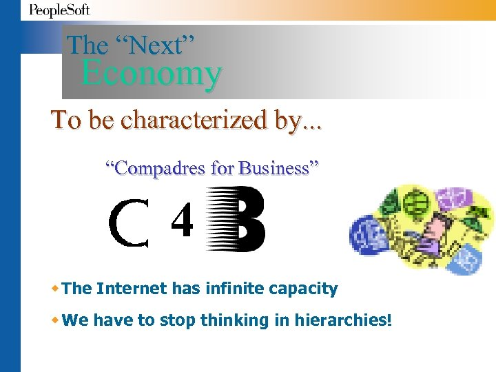 """The """"Next"""" Economy To be characterized by. . . """"Compadres for Business"""" 4 w"""
