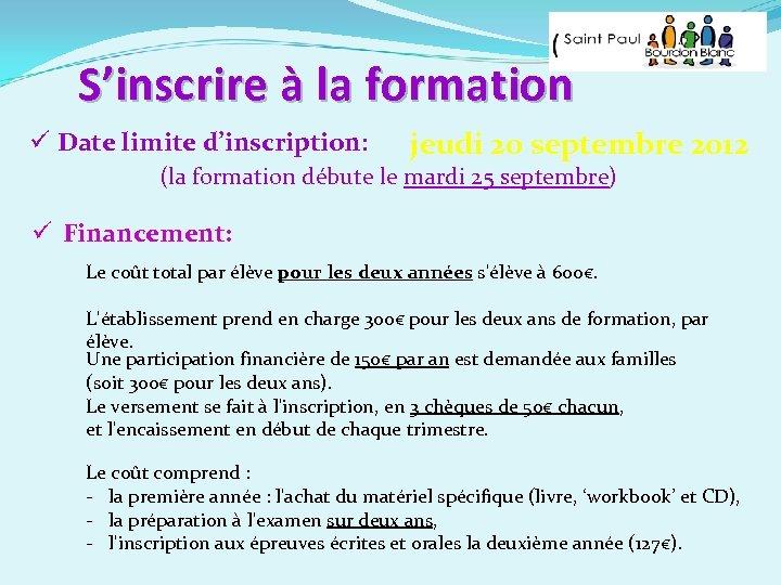 S'inscrire à la formation ü Date limite d'inscription: jeudi 20 septembre 2012 (la formation
