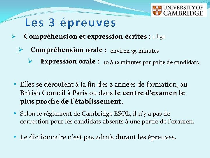 Compréhension et expression écrites : 1 h 30 Ø Ø Compréhension orale : environ