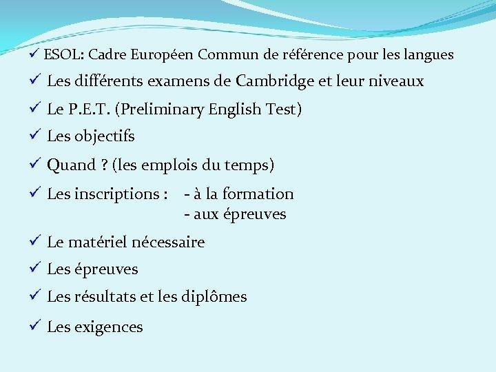 ü ESOL: Cadre Européen Commun de référence pour les langues ü Les différents examens