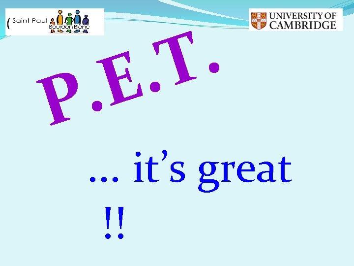 . . T E . P … it's great !!