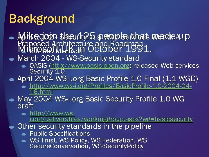 Background Mike join the 125 people that World: April 2002 - Security in a
