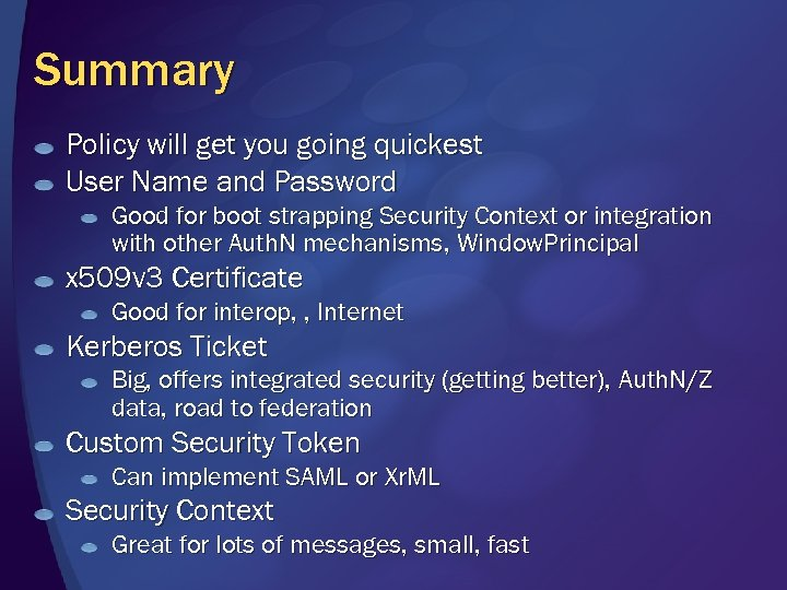 Summary Policy will get you going quickest User Name and Password Good for boot