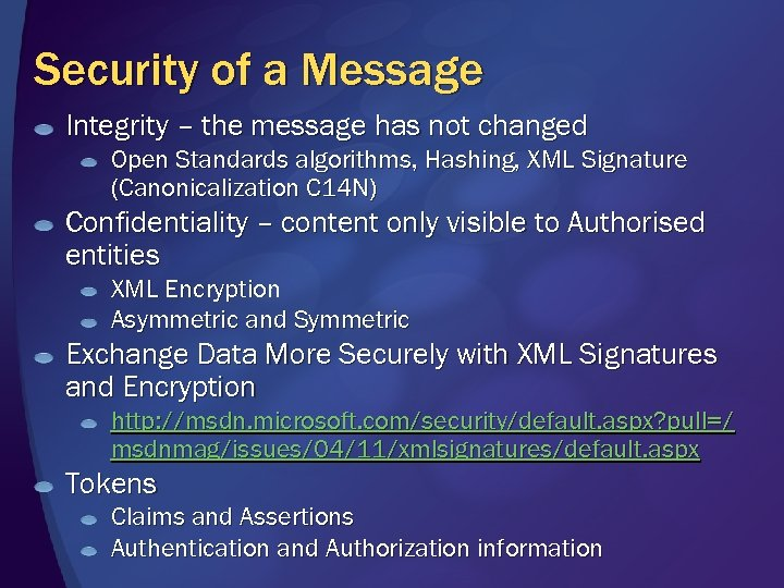 Security of a Message Integrity – the message has not changed Open Standards algorithms,