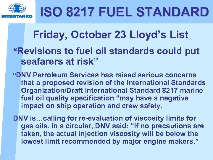 """ISO 8217 FUEL STANDARD Friday, October 23 Lloyd's List """"Revisions to fuel oil standards"""