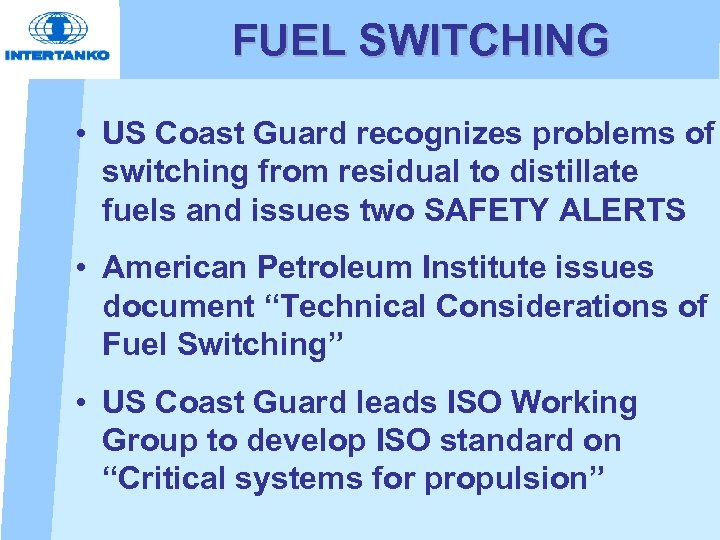 FUEL SWITCHING • US Coast Guard recognizes problems of switching from residual to distillate