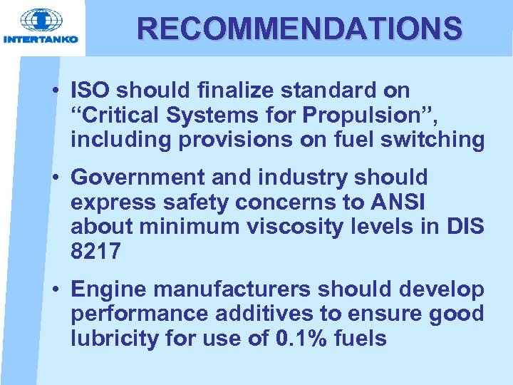 """RECOMMENDATIONS • ISO should finalize standard on """"Critical Systems for Propulsion"""", including provisions on"""