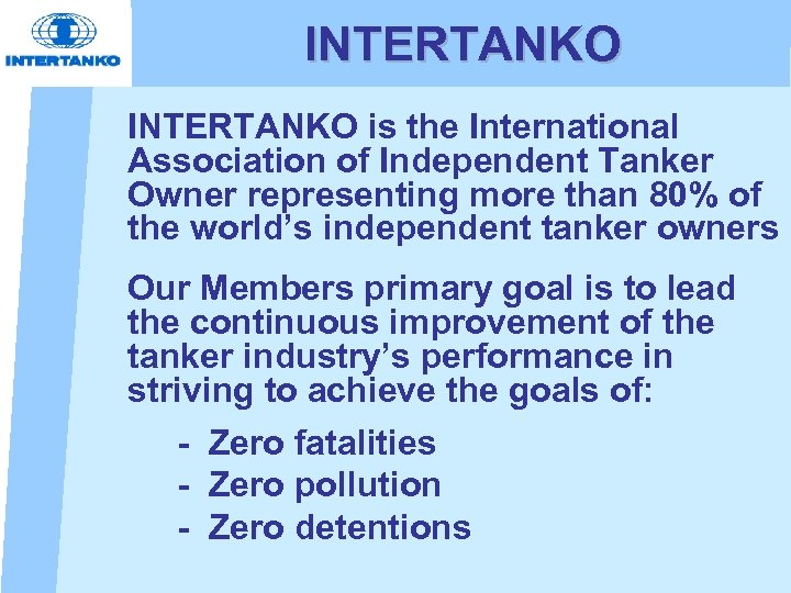 INTERTANKO is the International Association of Independent Tanker Owner representing more than 80% of