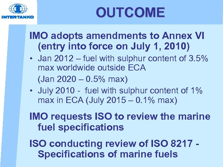 OUTCOME IMO adopts amendments to Annex VI (entry into force on July 1, 2010)