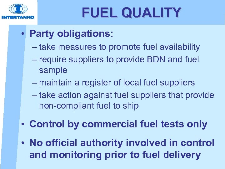 FUEL QUALITY • Party obligations: – take measures to promote fuel availability – require