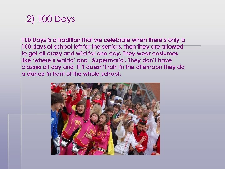2) 100 Days is a tradition that we celebrate when there's only a 100