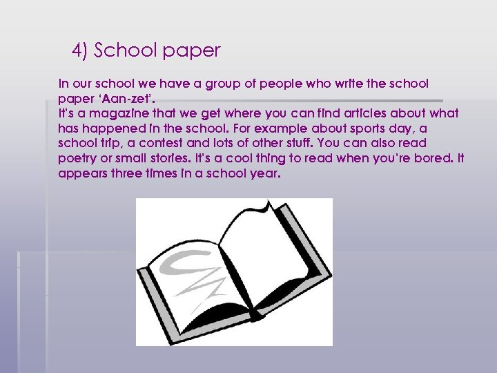 4) School paper In our school we have a group of people who write