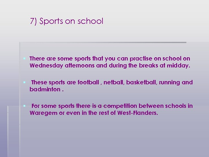 7) Sports on school § There are some sports that you can practise on