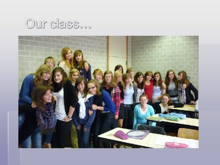 Our class…