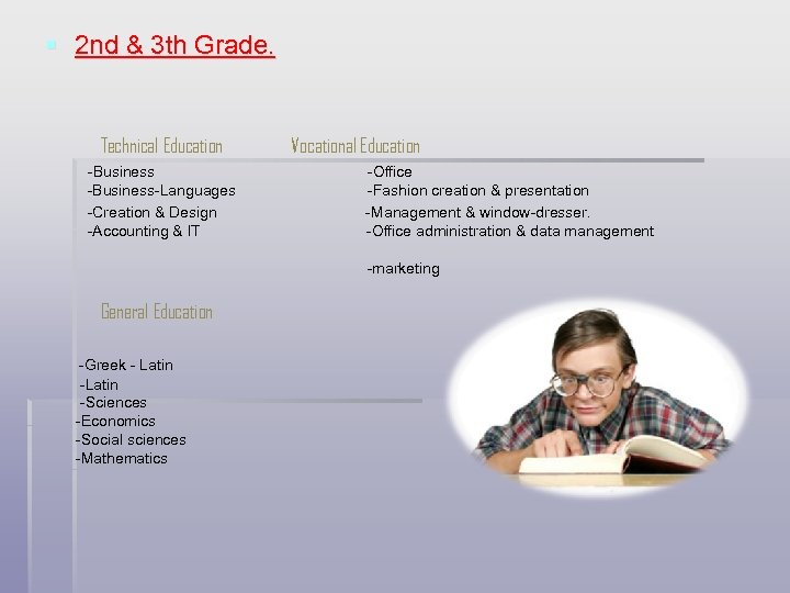 § 2 nd & 3 th Grade. Technical Education -Business-Languages -Creation & Design -Accounting