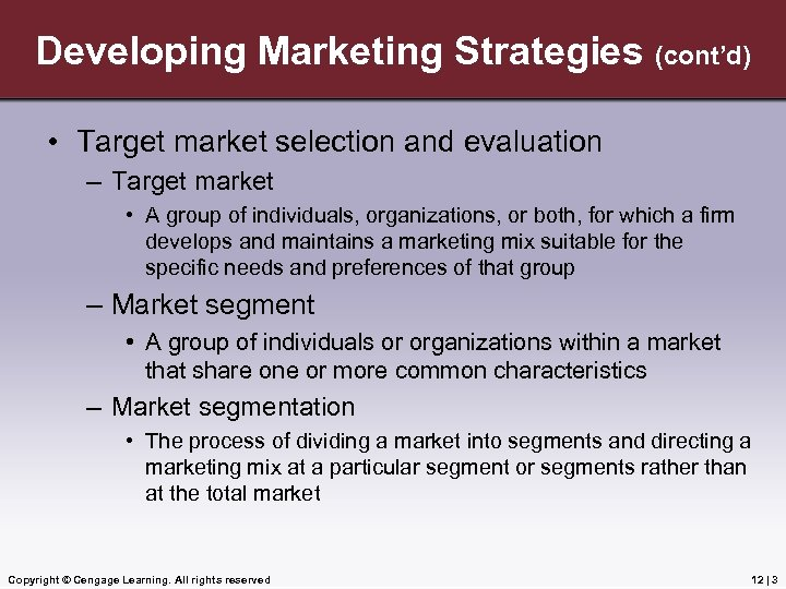 Developing Marketing Strategies (cont'd) • Target market selection and evaluation – Target market •