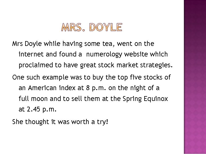 Mrs Doyle while having some tea, went on the internet and found a numerology