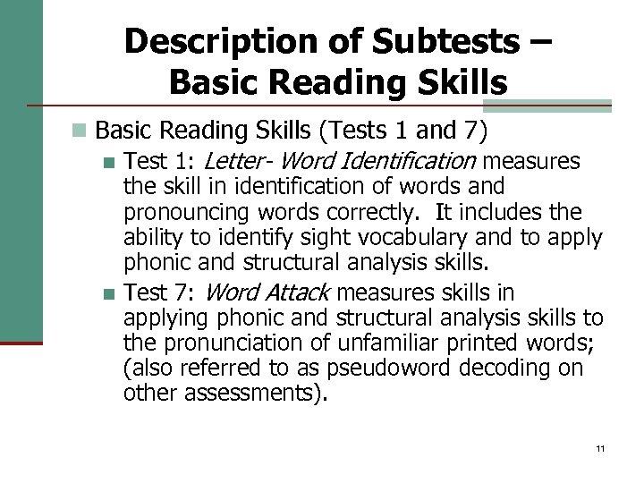 Description of Subtests – Basic Reading Skills n Basic Reading Skills (Tests 1 and