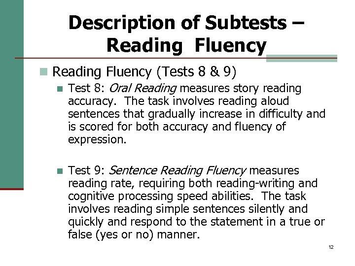 Description of Subtests – Reading Fluency n Reading Fluency (Tests 8 & 9) n