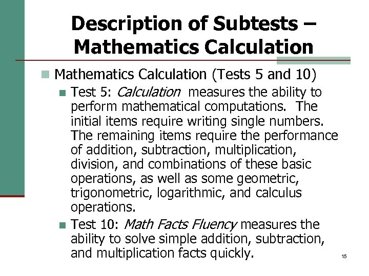 Description of Subtests – Mathematics Calculation n Mathematics Calculation (Tests 5 and 10) n