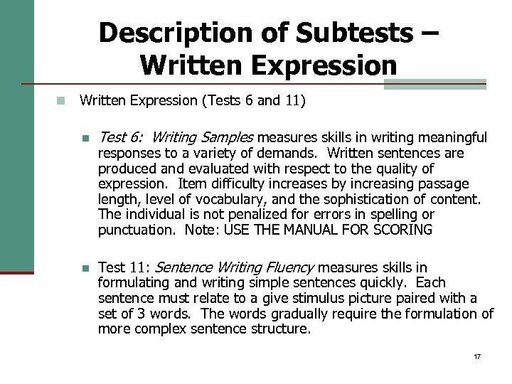 Description of Subtests – Written Expression n Written Expression (Tests 6 and 11) n