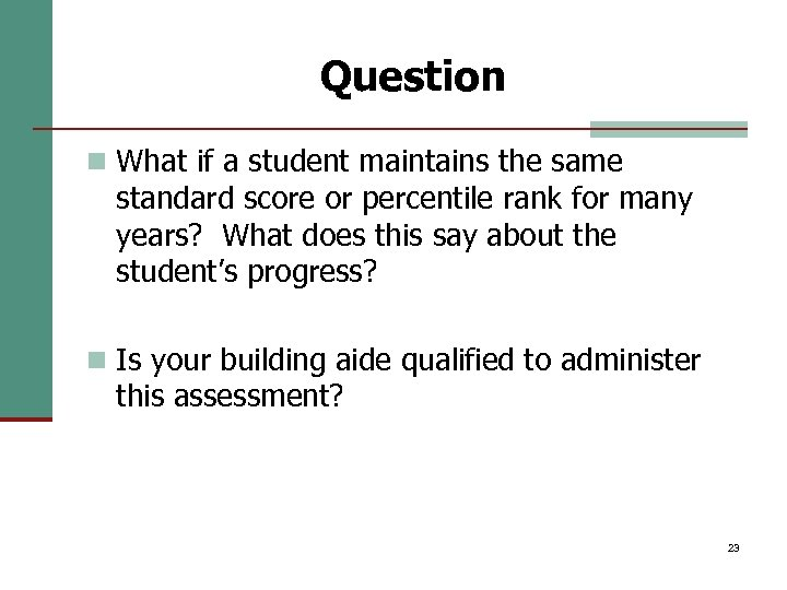 Question n What if a student maintains the same standard score or percentile rank