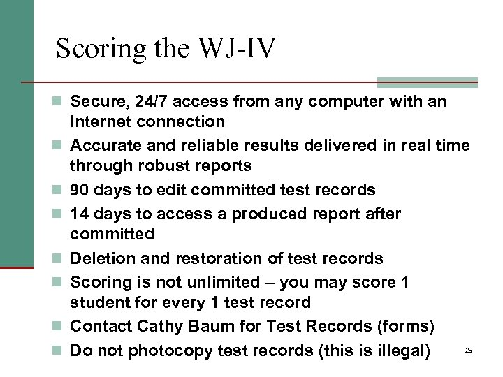 Scoring the WJ-IV n Secure, 24/7 access from any computer with an n n