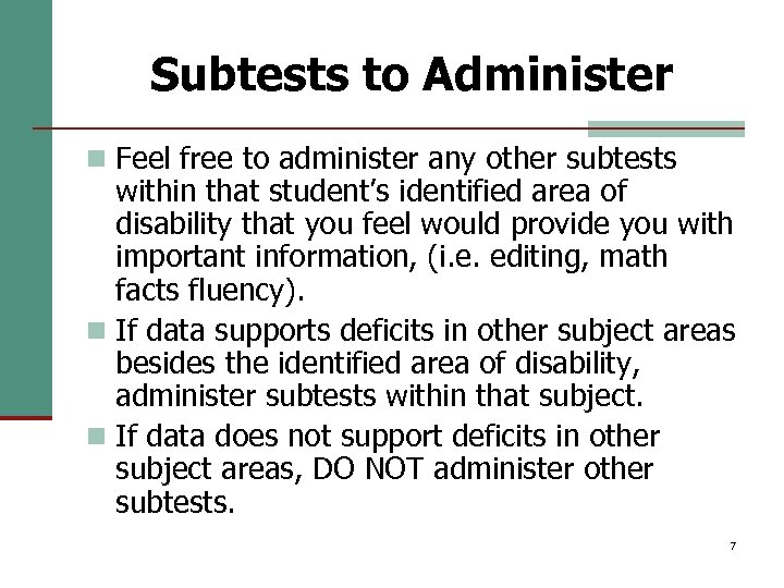 Subtests to Administer n Feel free to administer any other subtests within that student's