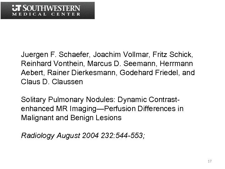 Juergen F. Schaefer, Joachim Vollmar, Fritz Schick, Reinhard Vonthein, Marcus D. Seemann, Herrmann Aebert,