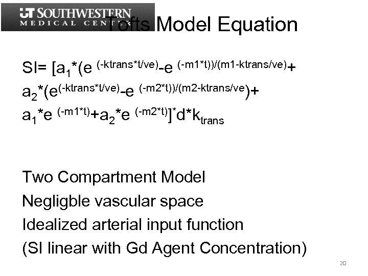 Tofts Model Equation SI= [a 1*(e (-ktrans*t/ve)-e (-m 1*t))/(m 1 -ktrans/ve)+ a 2*(e(-ktrans*t/ve)-e (-m