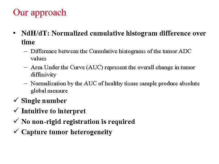Our approach • Nd. H/d. T: Normalized cumulative histogram difference over time – Difference