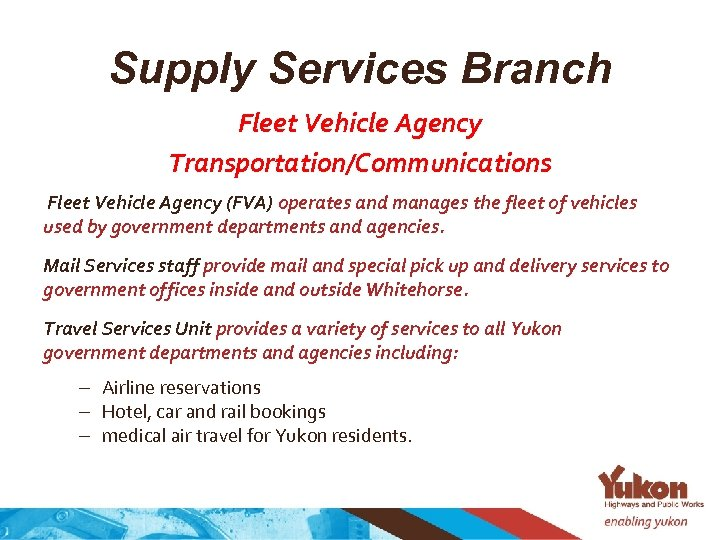 Supply Services Branch Fleet Vehicle Agency Transportation/Communications Fleet Vehicle Agency (FVA) operates and manages